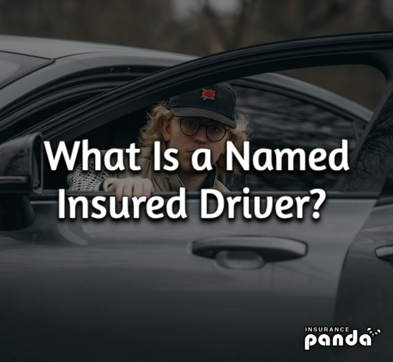 What Is a Named Insured Driver?