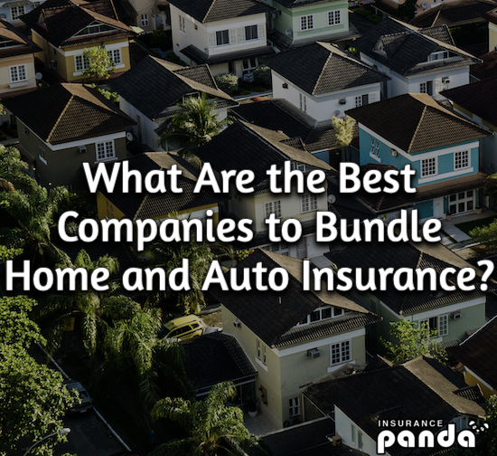 What Are the Best Companies to Bundle Home and Auto Insurance?