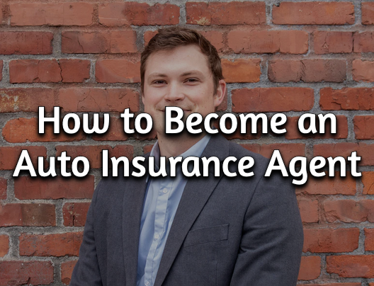 how to become and auto insurance agent